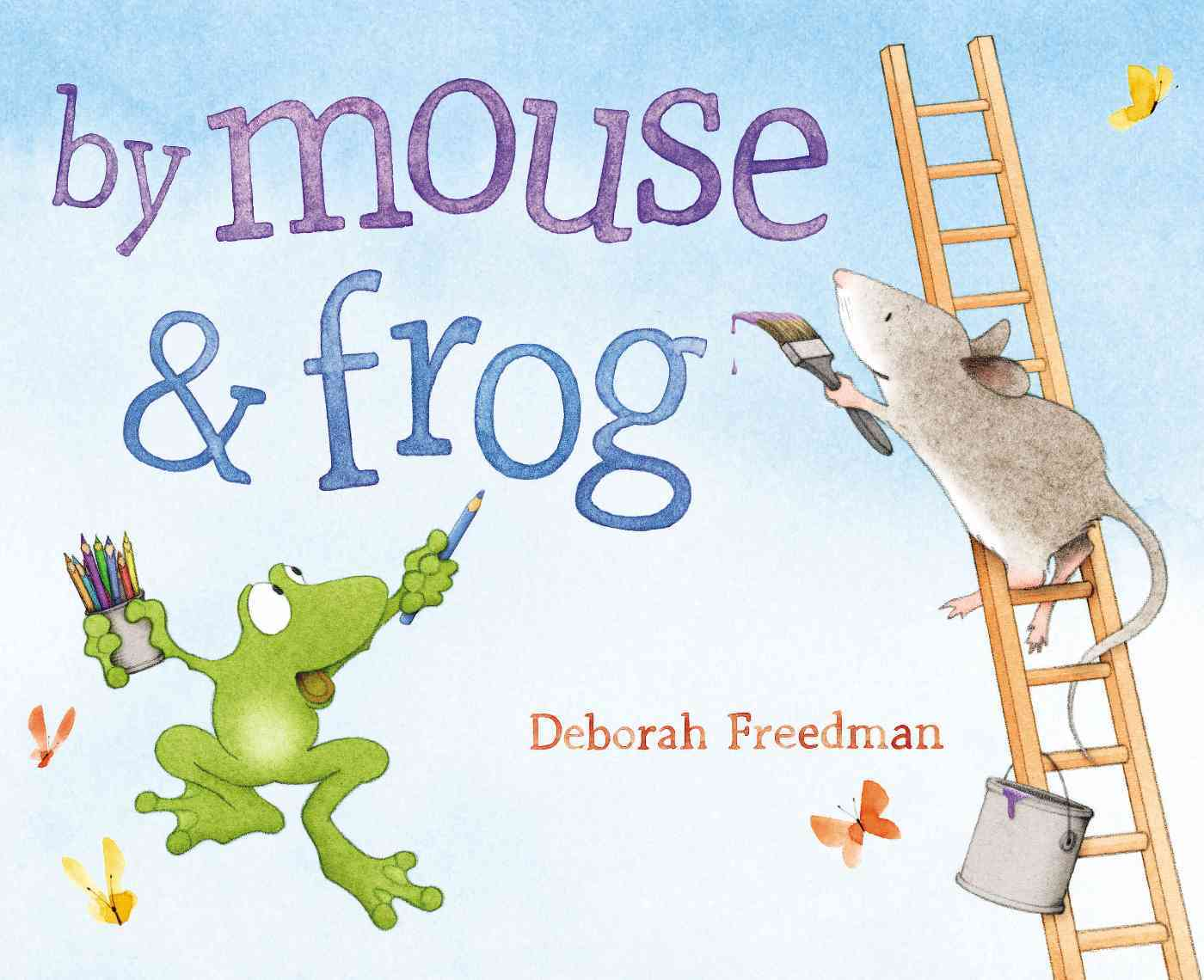 By Mouse and Frog By Freedman, Deborah