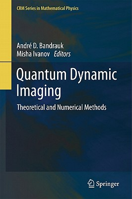 Quantum Dynamic Imaging By Bandrauk, Andre D. (EDT)/ Ivanov, Misha (EDT)